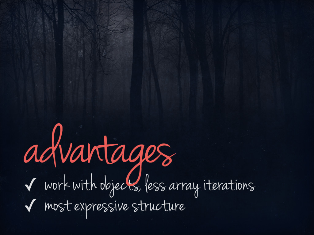 ✓ work with objects, less array iterations ✓ mo...