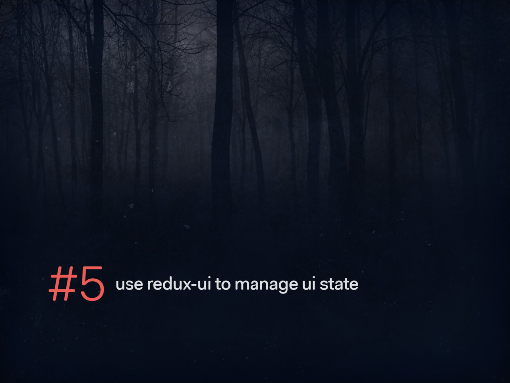#5 use redux-ui to manage ui state