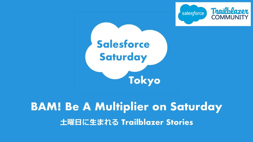 BAM! Be A Multiplier on Saturday  Trail...