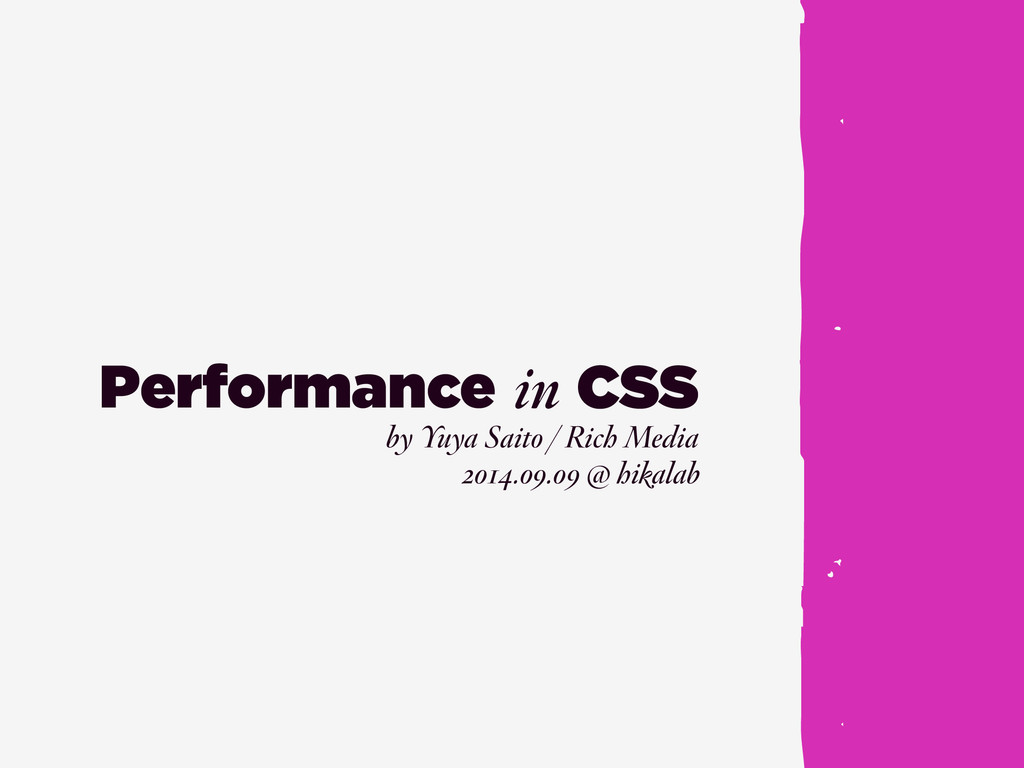 Performance in by Yuya Saito / Rich Media CSS 2...