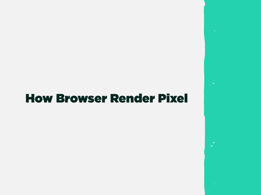 How Browser Render Pixel