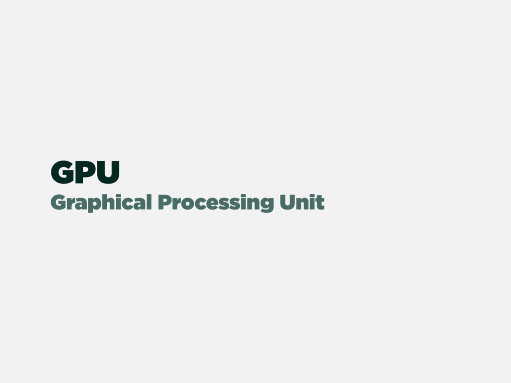 GPU Graphical Processing Unit
