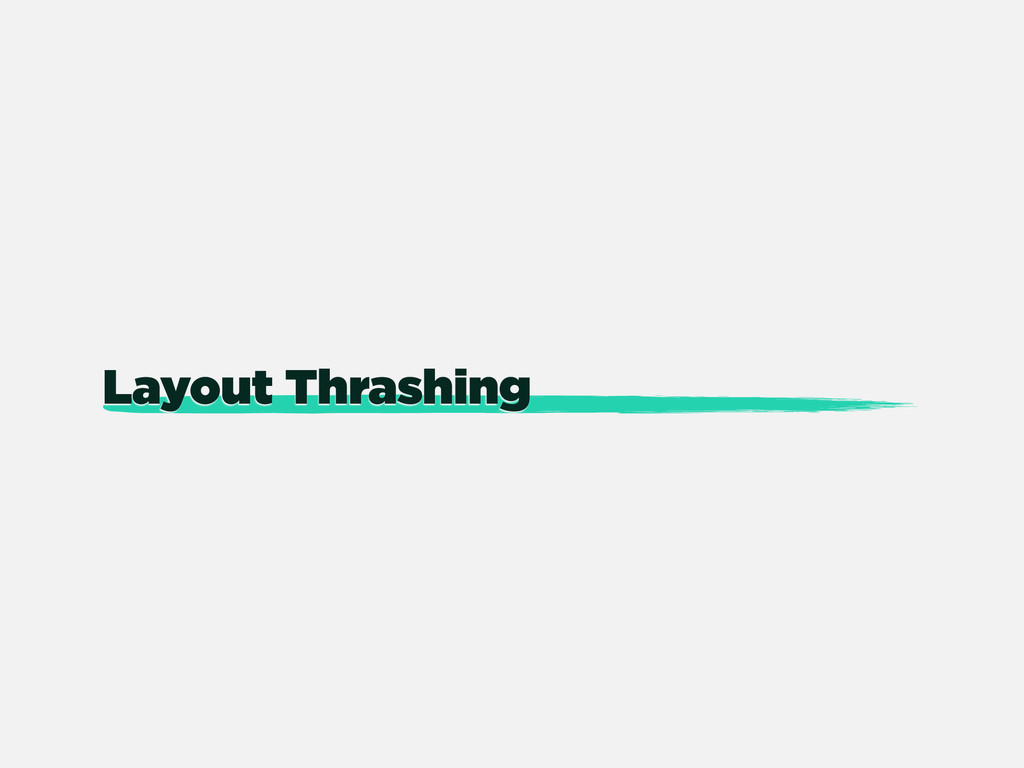 Layout Thrashing