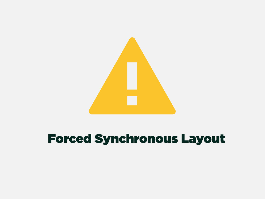 Forced Synchronous Layout