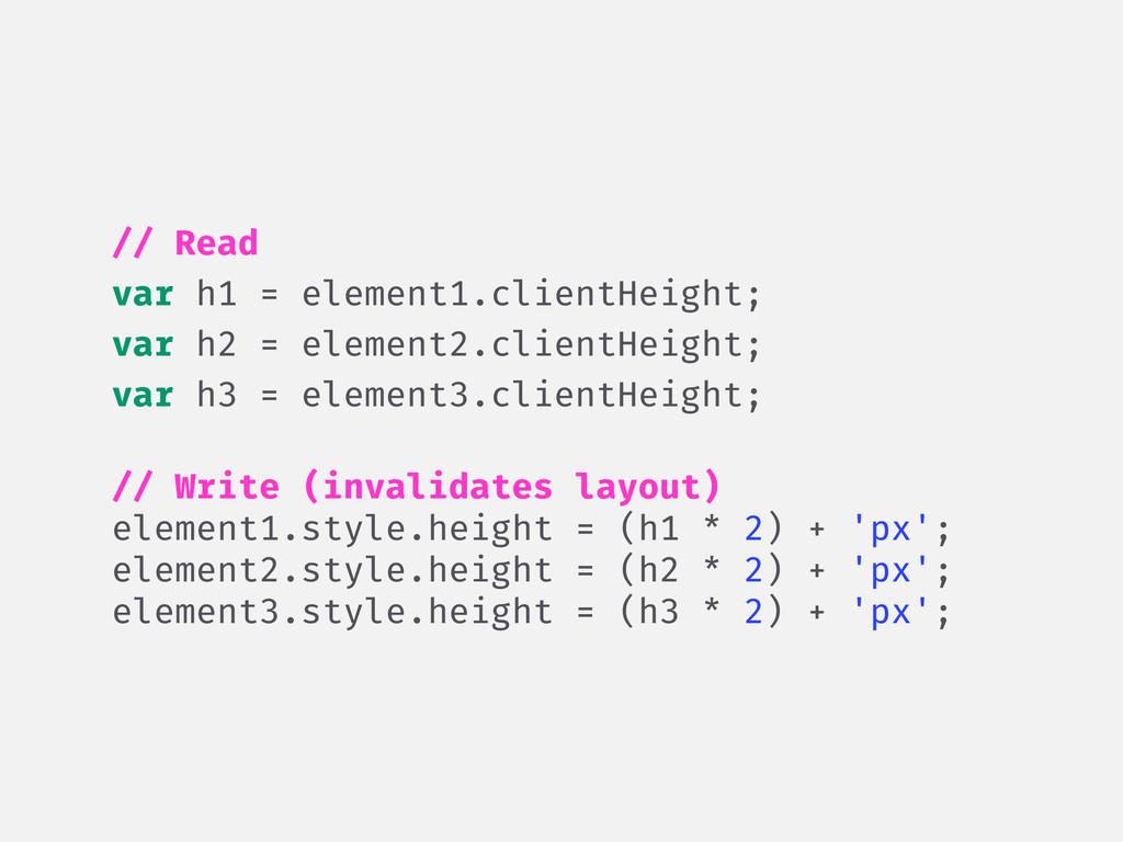 // Read var h1 = element1.clientHeight; var h2 ...