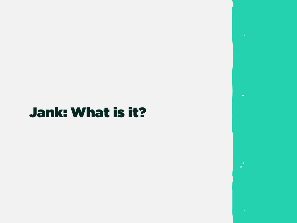 Jank: What is it?