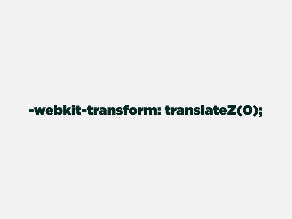 -webkit-transform: translateZ(0);