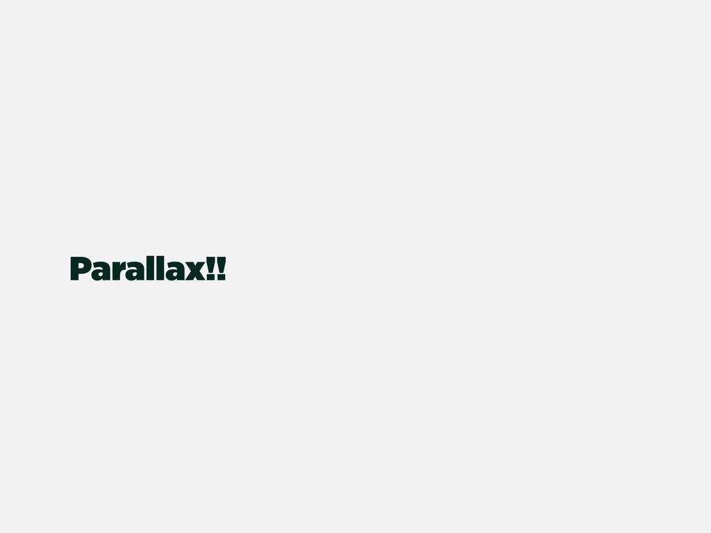 Parallax!!