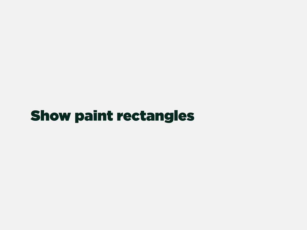Show paint rectangles