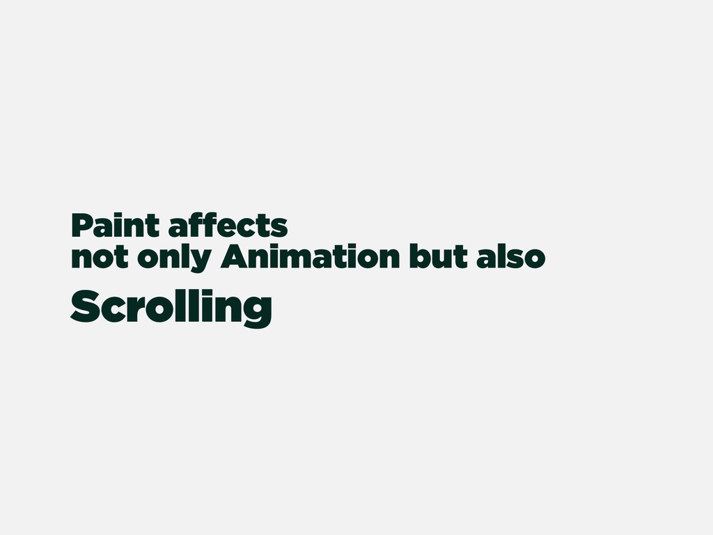 Paint affects not only Animation but also Scrol...