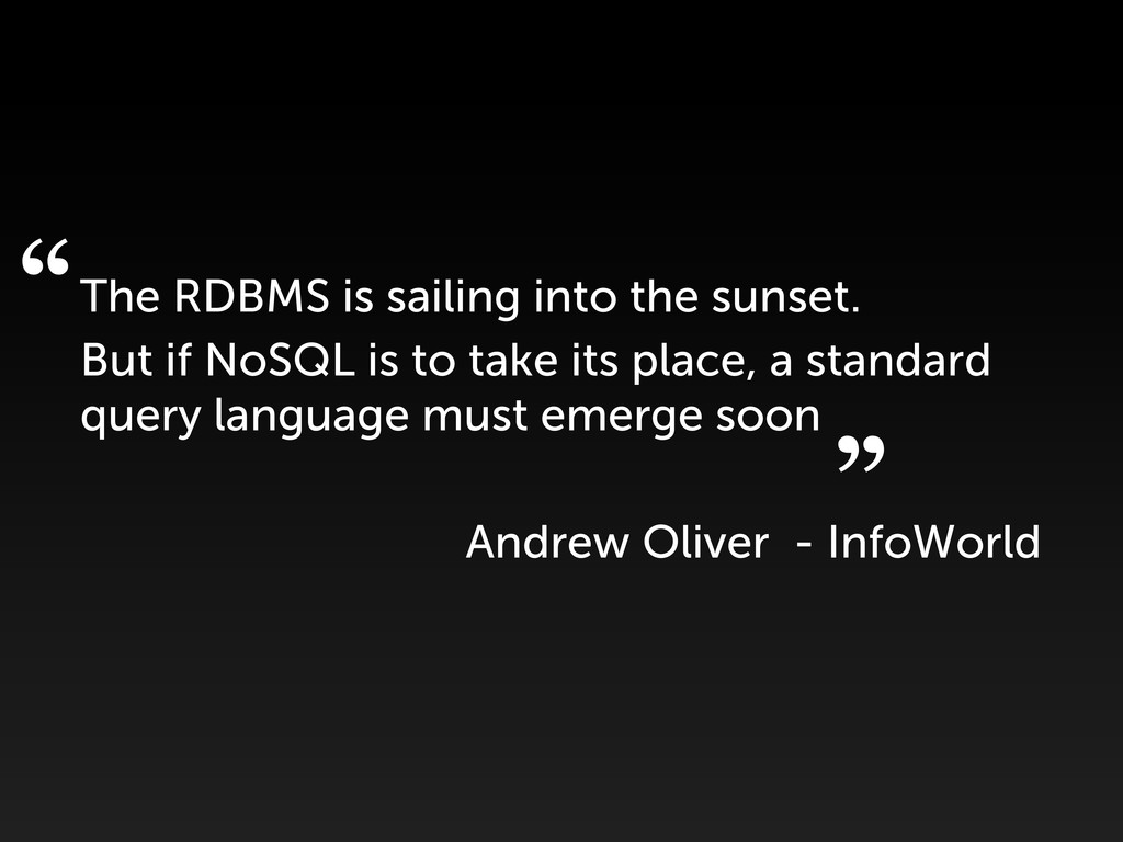 The RDBMS is sailing into the sunset. But if No...