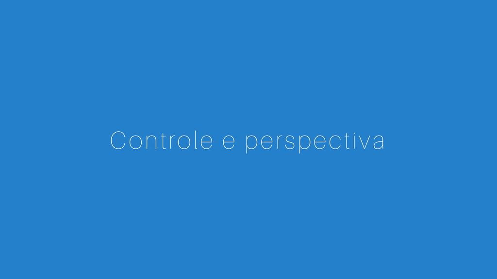 Controle e perspectiva