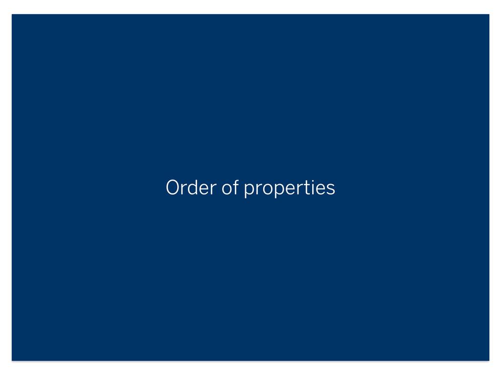 Order of properties