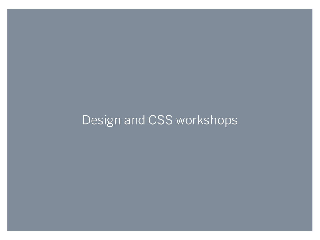 Design and CSS workshops
