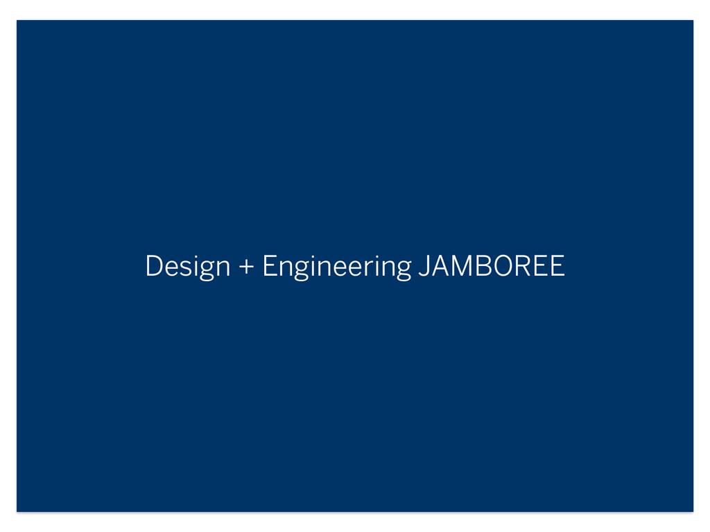 Design + Engineering JAMBOREE