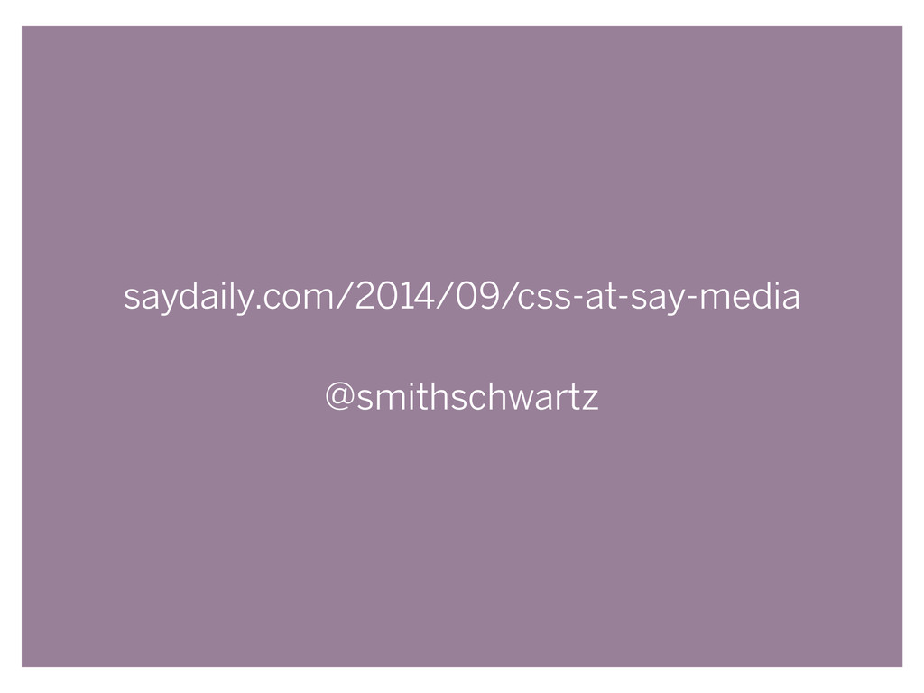 saydaily.com/2014/09/css-at-say-media ! @smiths...