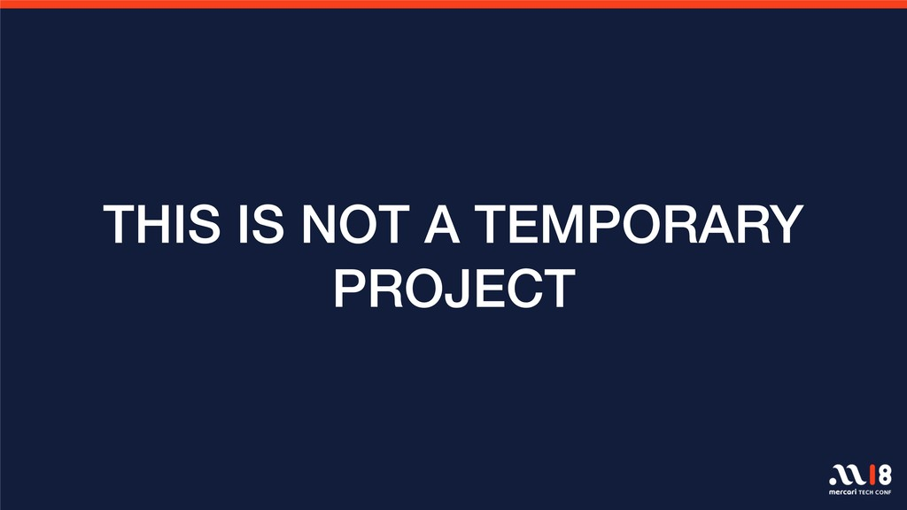 THIS IS NOT A TEMPORARY PROJECT