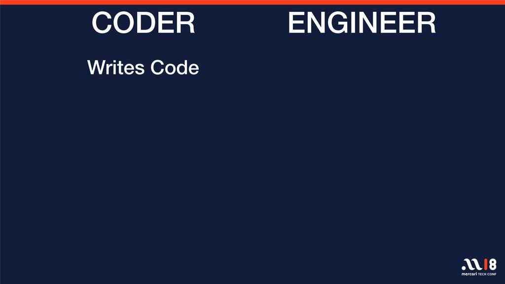 ENGINEER CODER Writes Code