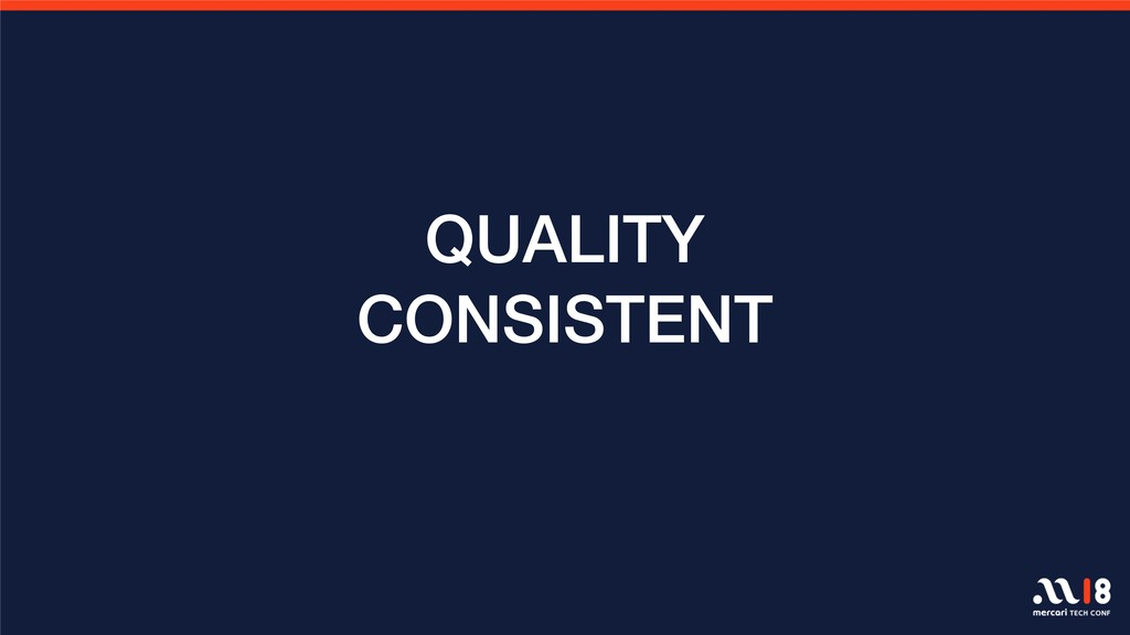 QUALITY CONSISTENT