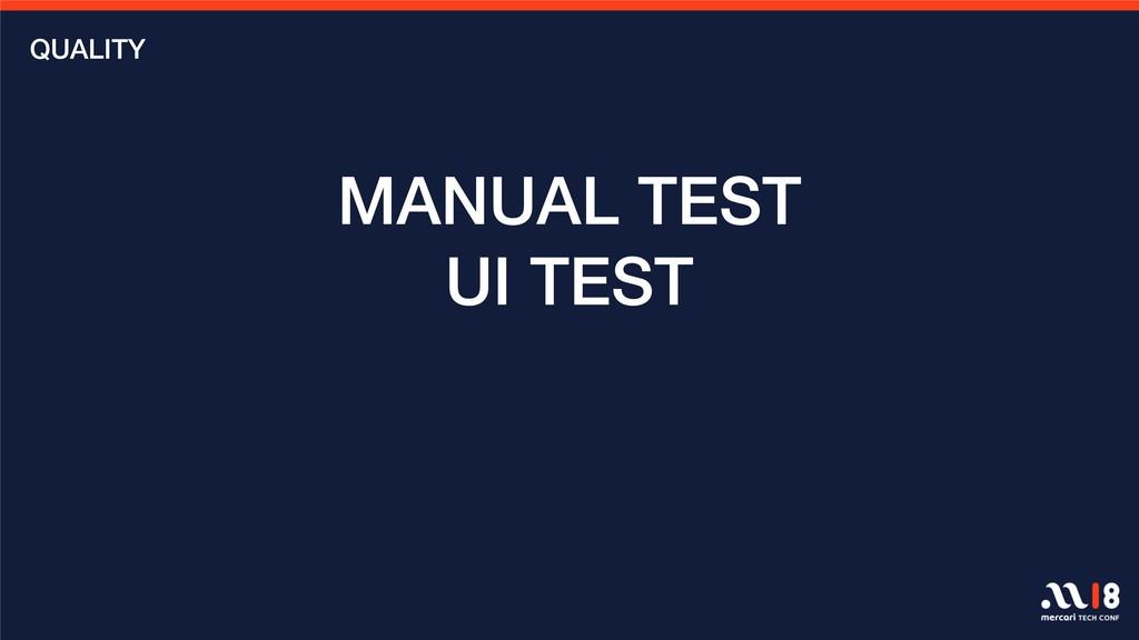 MANUAL TEST UI TEST QUALITY