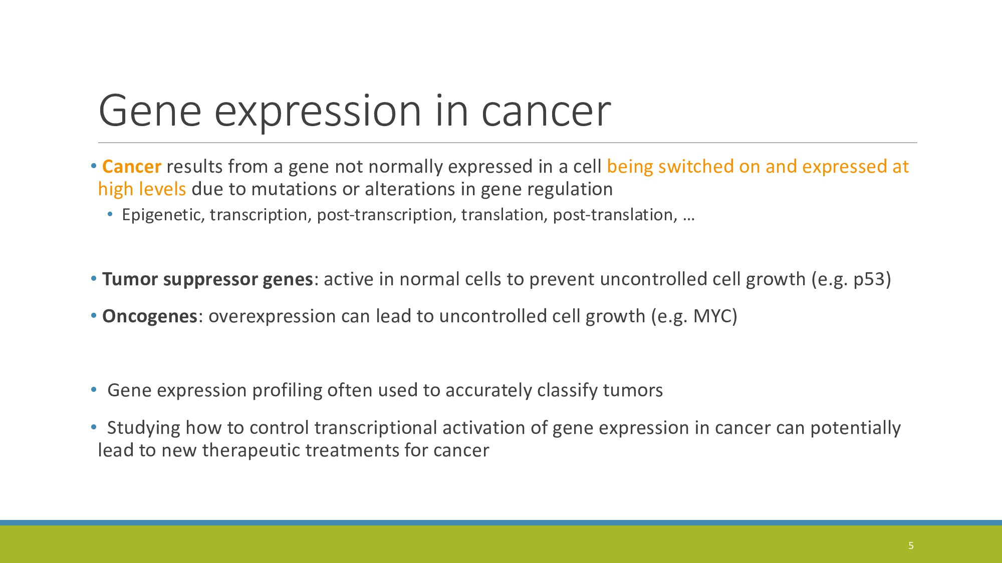 Gene expression in cancer • Cancer results from...