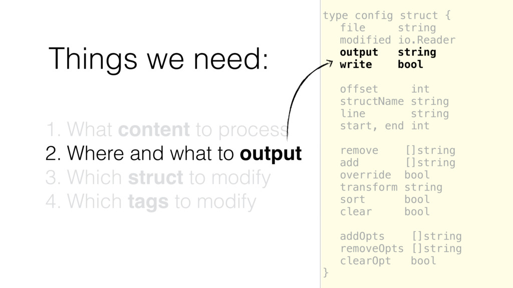 Things we need: type config struct { file strin...