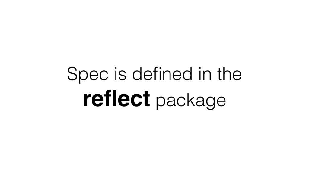 Spec is defined in the reflect package