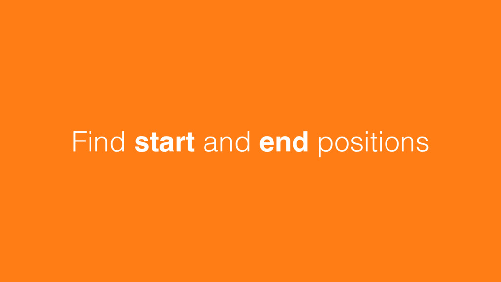 Find start and end positions