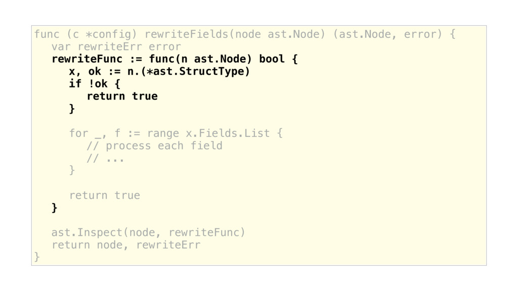 func (c *config) rewriteFields(node ast.Node) (...