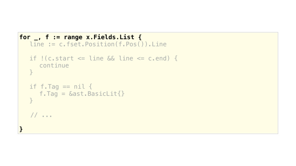 for _, f := range x.Fields.List { line := c.fse...