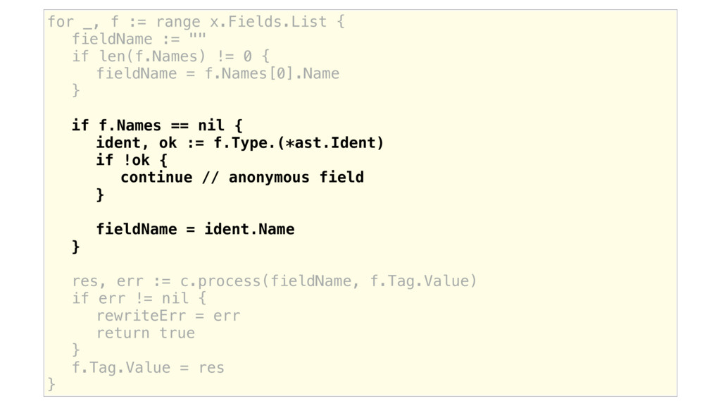for _, f := range x.Fields.List { fieldName := ...