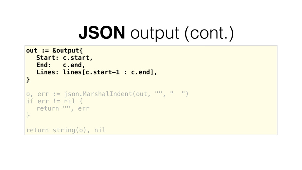 out := &output{ Start: c.start, End: c.end, Lin...