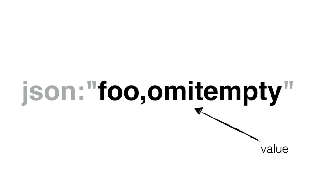 "json:""foo,omitempty"" value"