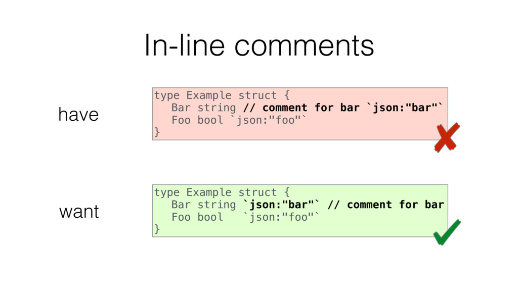 In-line comments type Example struct { Bar stri...