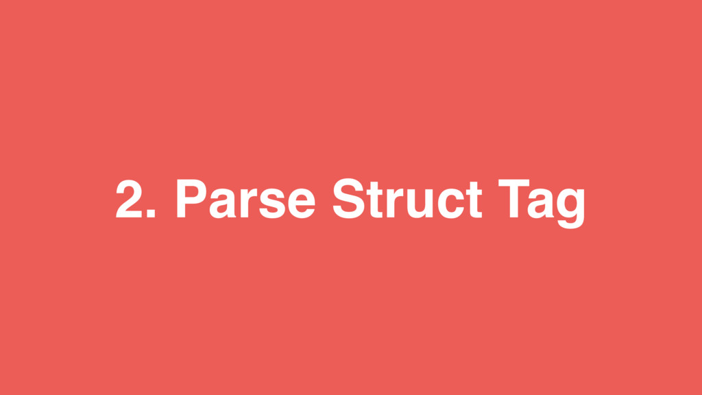 2. Parse Struct Tag