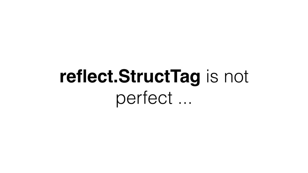 reflect.StructTag is not perfect ...