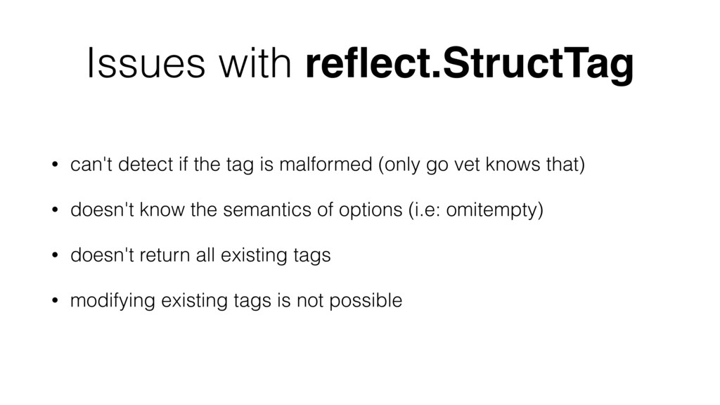 Issues with reflect.StructTag • can't detect if ...