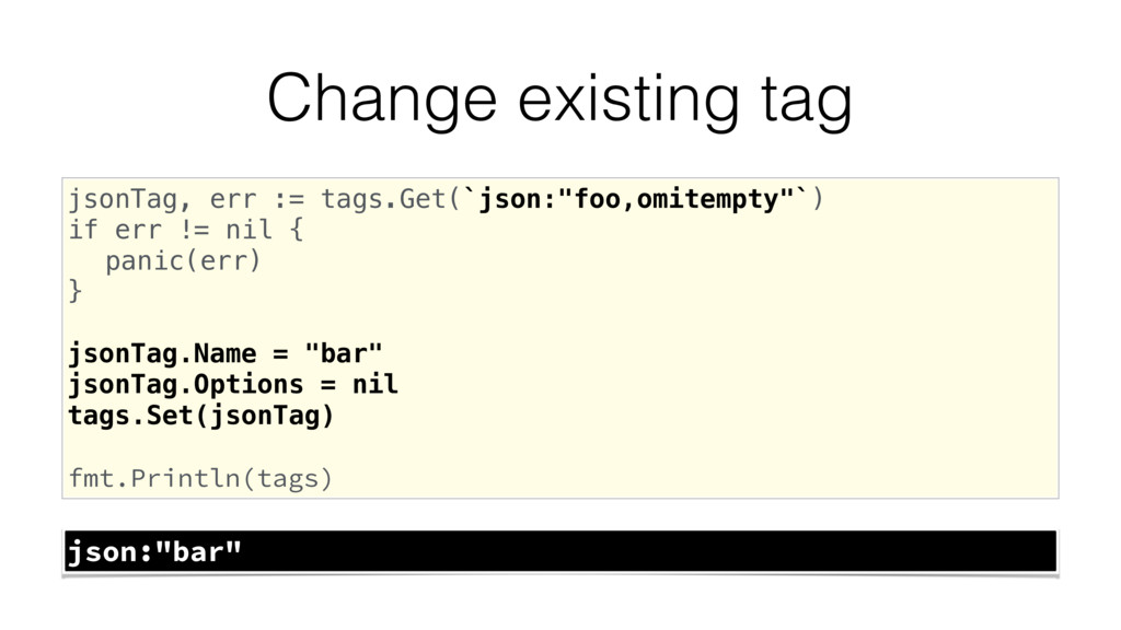 Change existing tag jsonTag, err := tags.Get(`j...