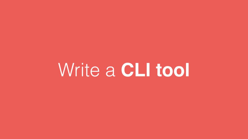Write a CLI tool