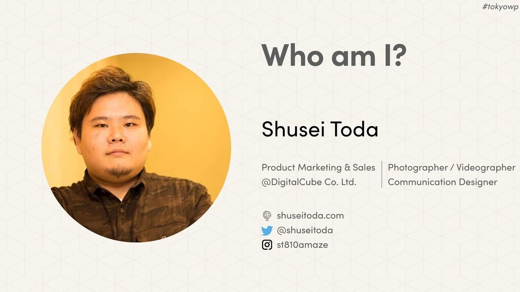 Shusei Toda Product Marketing & Sales @DigitalC...