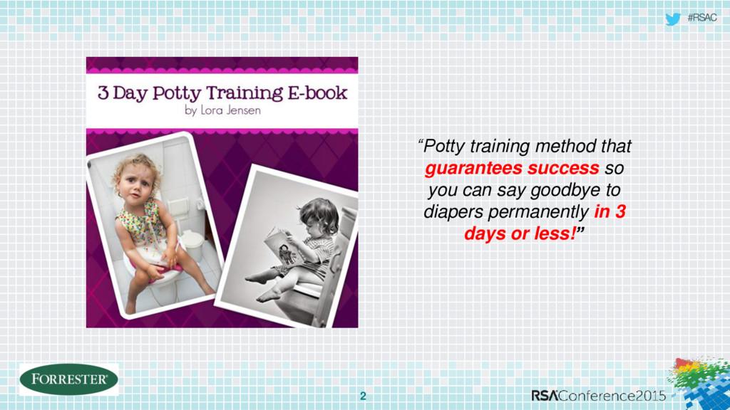 "#RSAC 2 ""Potty training method that guarantees ..."