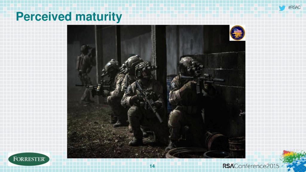 #RSAC Perceived maturity 14