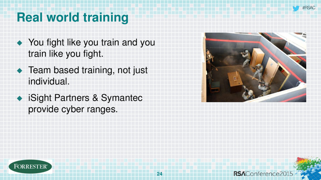 #RSAC Real world training 24  You fight like y...