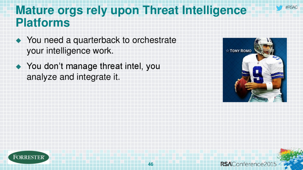 #RSAC Mature orgs rely upon Threat Intelligence...