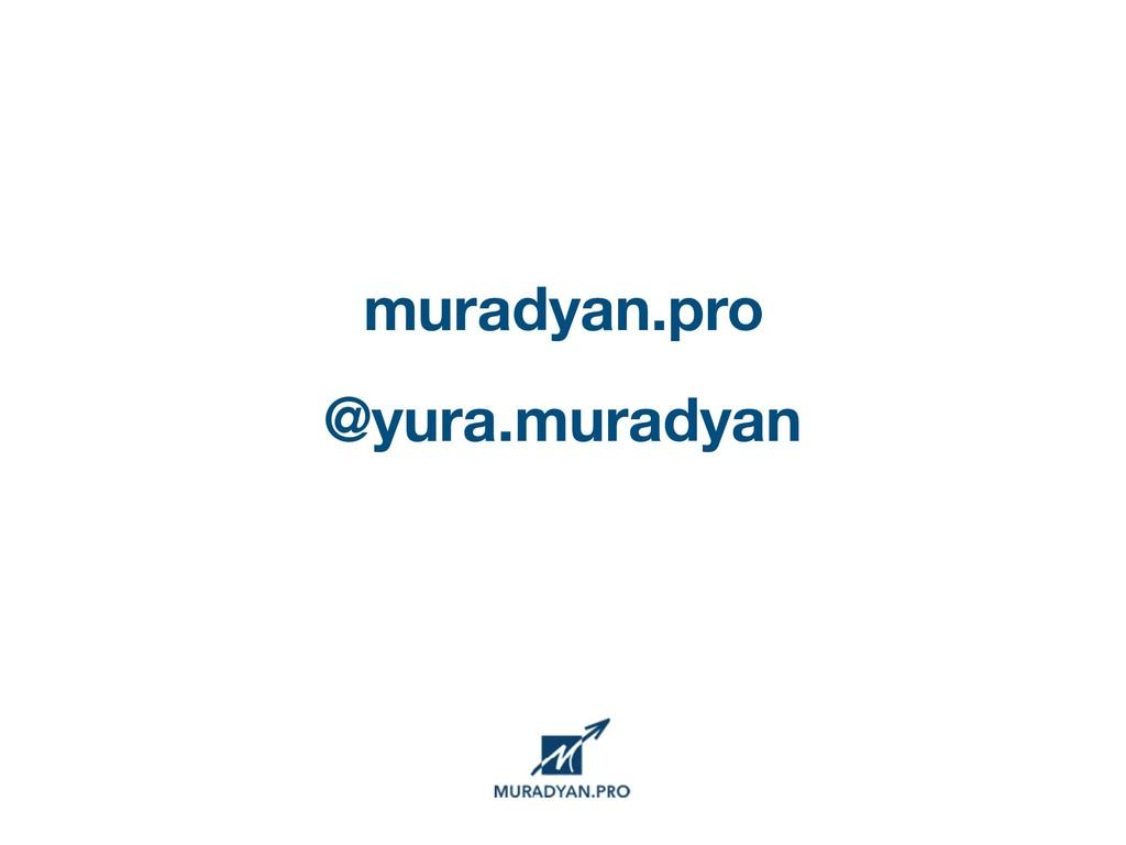 muradyan.pro @yura.muradyan