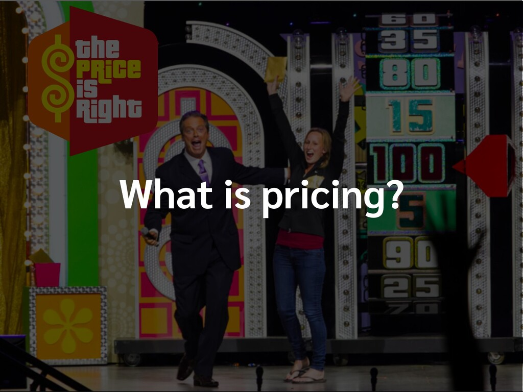 What is pricing?