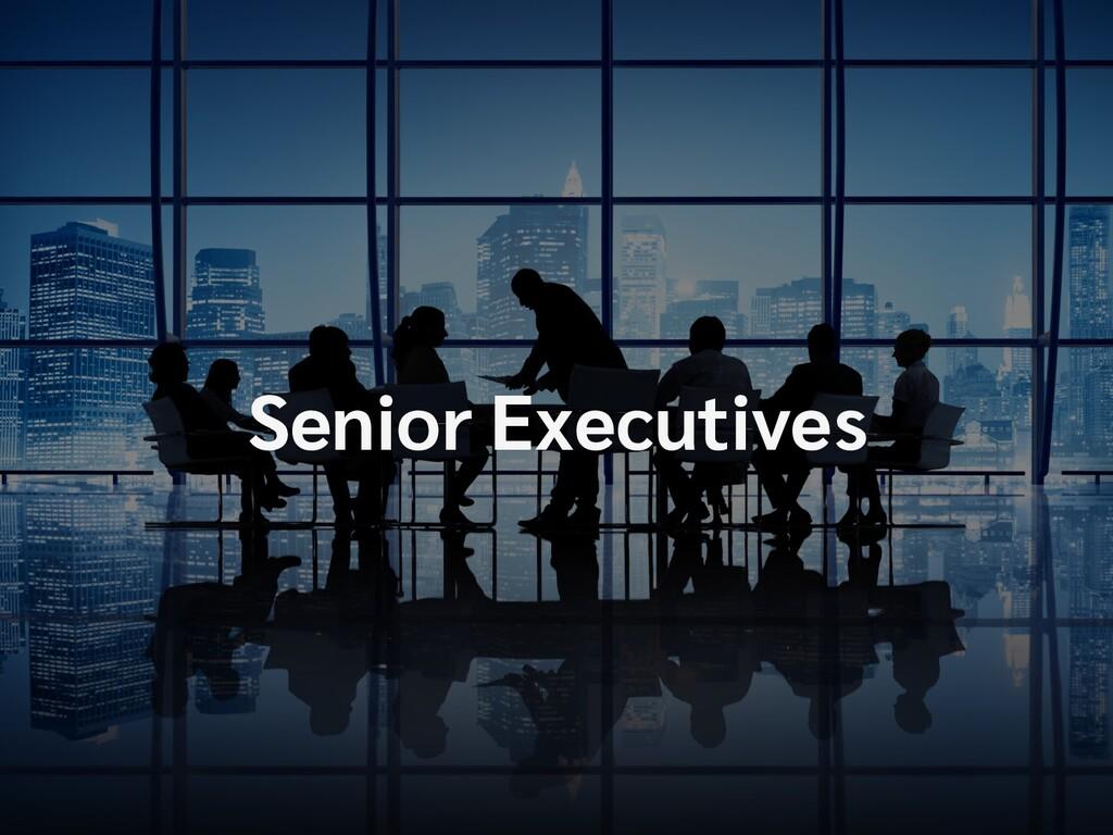 Senior Executives