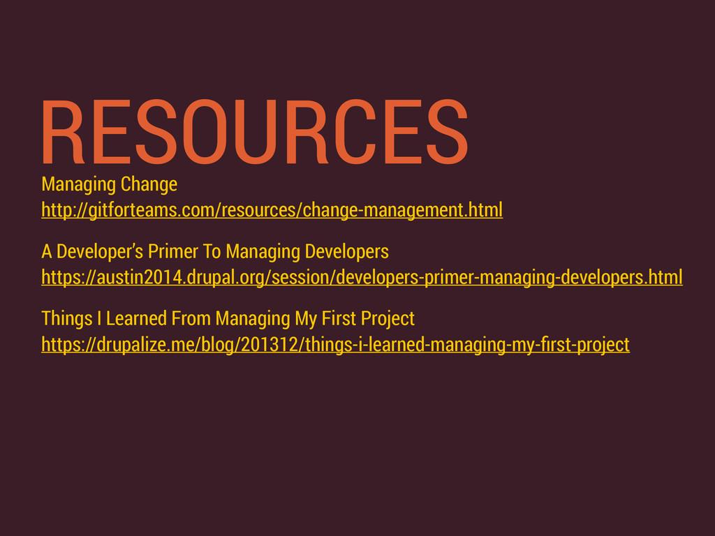 RESOURCES Managing Change http://gitforteams.c...