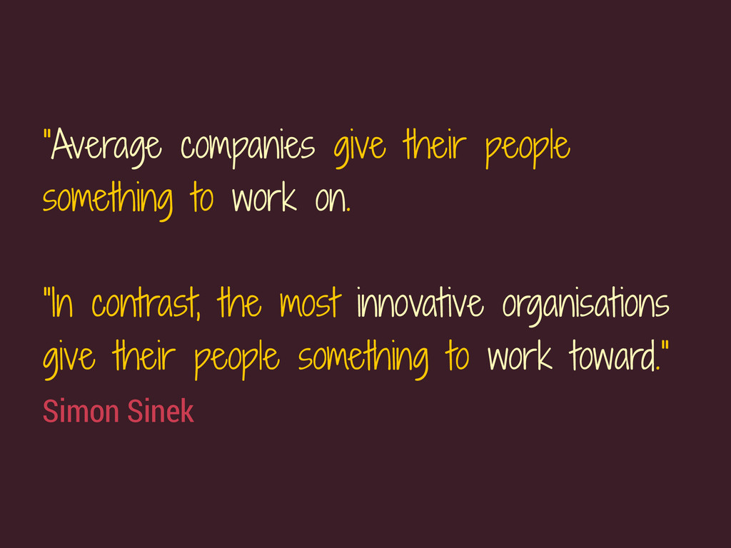 "Simon Sinek ""Average companies give their peopl..."