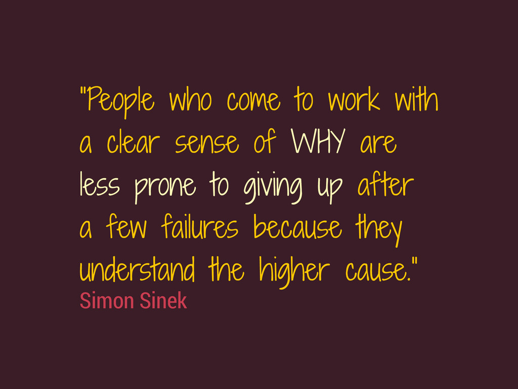 "Simon Sinek ""People who come to work with a cle..."